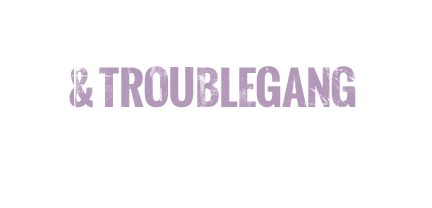 Marpo & Troublegang Family